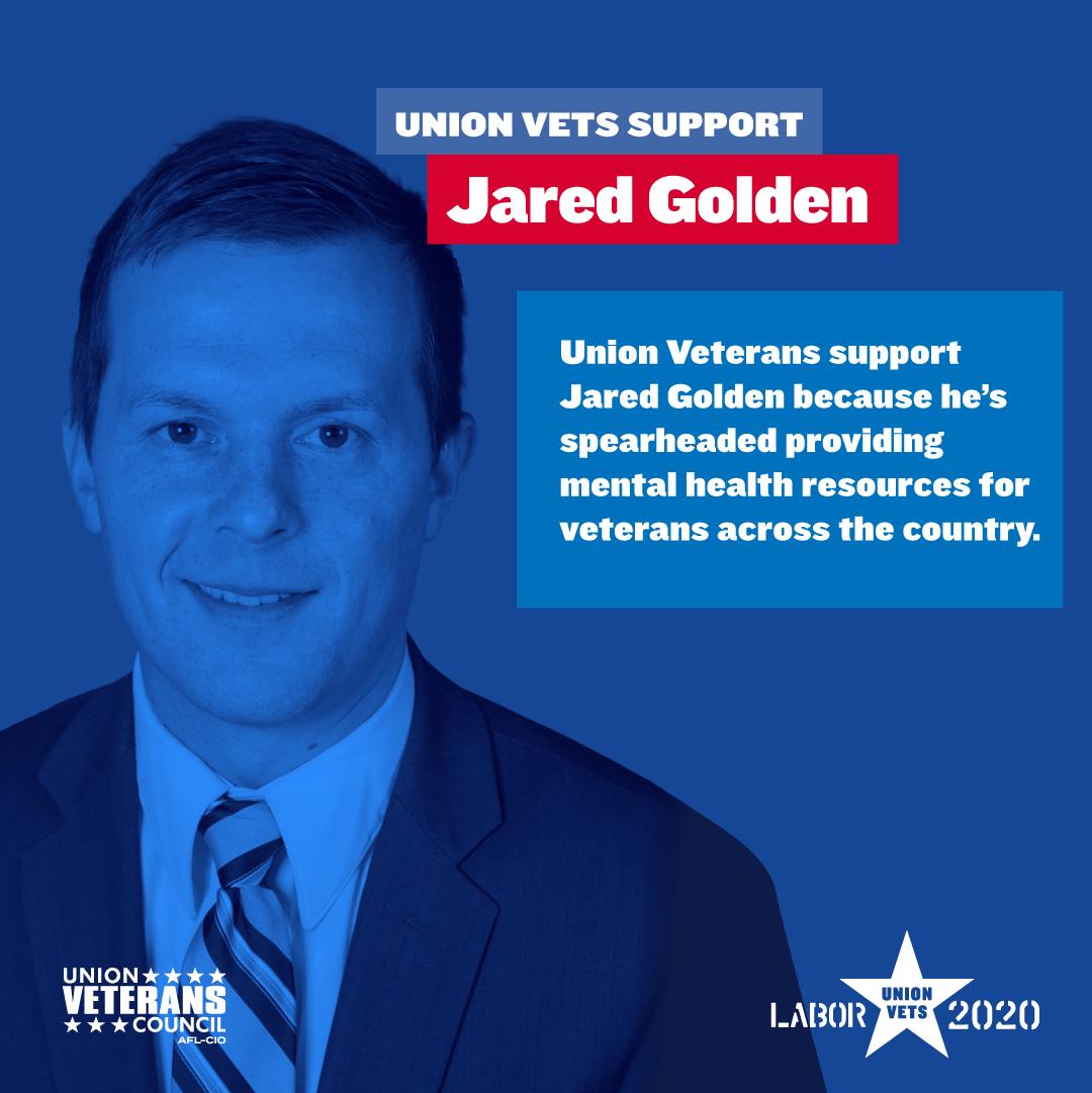 Union Veterans Support Rep. Jared Golden